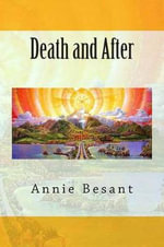 Death and After - Annie Wood Besant