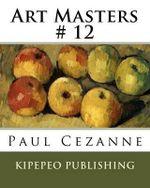 Art Masters # 12 : Paul Cezanne - Dirk Stursberg