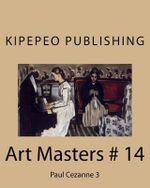 Art Masters # 14 : Paul Cezanne 3 - Dirk Stursberg