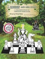 A Queen and Her Court : An Instructional Tale of Beginnig Chess Moves for Beginners, Students and Teachers - MS Cindy Rose
