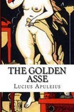 The Golden Asse - Lucius Apuleius