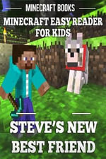 Steve's New Best Friend : Minecraft Easy Reader for Kids - Minecraft Books