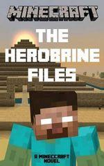 Minecraft : The Herobrine Files - A Minecraft Novel - Best Minecraft Novels