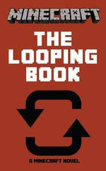 Minecraft : The Looping Book - A Minecraft Novel - Best Minecraft Novels