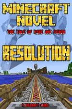 A Minecraft Novel : Resolution - Minecraft Guru
