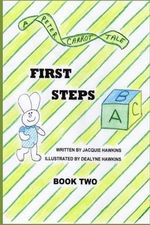 First Steps : Book Two in the Peter Carrot Tale Series. Peter Is Learning to Walk. His Four Brothers and Sisters Are Each Learning T - Jacquie Lynne Hawkins