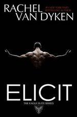 Elicit - Rachel Van Dyken