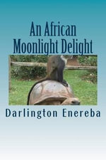 An African Moonlight Delight - Darlington Enereba