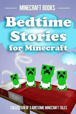 Bedtime Stories for Minecraft : Collection of 3 Awesome Minecraft Tales - Minecraft Books
