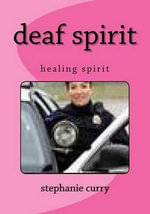 Deaf Spirit : Healing Spirit - Mrs Stephanie Diane Curry