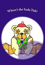 Where's the Soda Tub? (Puddles, Patches and Polar Bear Ice) - Migdalia Torres