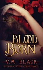 Blood Born - V M Black