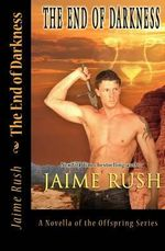 End of Darkness : A Novel of the Offspring Series - Jaime Rush