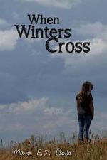When Winters Cross - Maya E S Bode