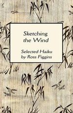 Sketching the Wind - Ross F Figgins