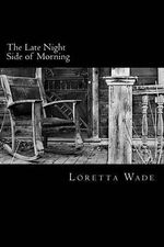 The Late Night Side of Morning - Loretta Wade