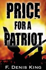 Price for a Patriot - F Denis King