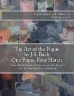 The Art of the Fugue by J.S. Bach, One Piano Four Hands : More Guided Sight-Reading Practice, Early to Late Advanced - Neil Stannard