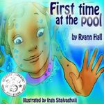 First Time at the Pool : Children's Book - Mrs Ryann Adams Hall