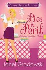 Pies & Peril : A Culinary Competition Mystery - Janel Gradowski
