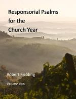 Responsorial Psalms for the Church Year - Robert Fielding