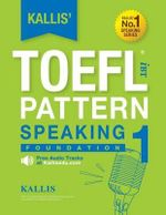Kallis' Ibt TOEFL Pattern Speaking 1 : Foundation - Kallis