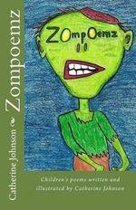 Zompoemz : Children's Poems by Catherine Johnson - Mrs Catherine Margaret Johnson
