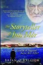 The Storyteller of Inis Mor : Could a Legend Save His Life? - Brian O'Raleigh