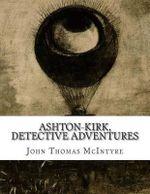 Ashton-Kirk, Detective Adventures - John Thomas McIntyre