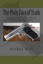 The Plain Face of Truth - Arthur Hall