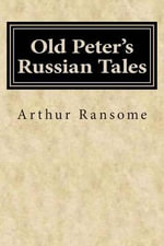 Old Peter's Russian Tales - Arthur Ransome