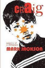 Craig...Memoirs of a Demagogue - Mark Jackson