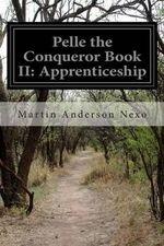 Pelle the Conqueror Book II : Apprenticeship - Martin Anderson Nexo
