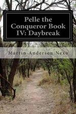 Pelle the Conqueror Book IV : Daybreak - Martin Anderson Nexo
