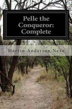 Pelle the Conqueror : Complete - Martin Anderson Nexo