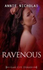 Ravenous : Lake City Stories - Annie Nicholas