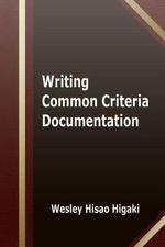 Writing Common Criteria Documentation - MR Wesley Hisao Higaki