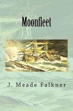 Moonfleet - J Meade Falkner