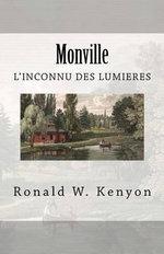 Monville : L'Inconnu Des Lumieres - Ronald W Kenyon