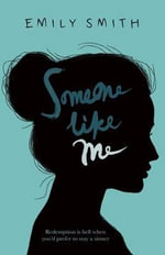 Someone Like Me : Redemption Is Hell When You'd Prefer to Stay a Sinner - Emily Smith
