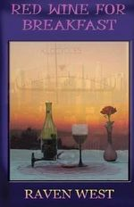 Red Wine for Breakfast - Raven West