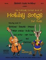 The Politically Correct Book of Holiday Songs for Violin - MR Larry E Newman
