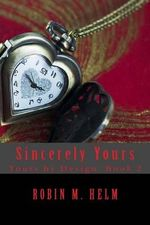 Sincerely Yours : Yours by Design, Book 2 - Robin M Helm