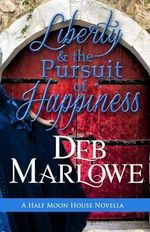 Liberty and the Pursuit of Happiness - Deb Marlowe