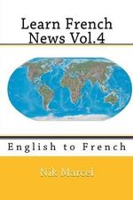 Learn French News Vol.4 : English to French - Nik Marcel