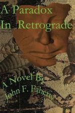 A Paradox in Retrograde - John F Faherty