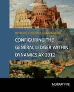 Configuring the General Ledger Within Dynamics Ax 2012 - Murray Fife