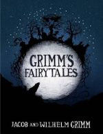 Grimm's Fairy Tales - Jacob & Wilhelm  Grimm