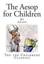 The Aesop for Children : Top 100 Childrens Classics - Aesop