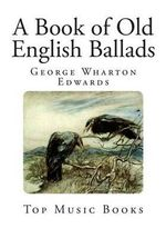 A Book of Old English Ballads - George Wharton Edwards